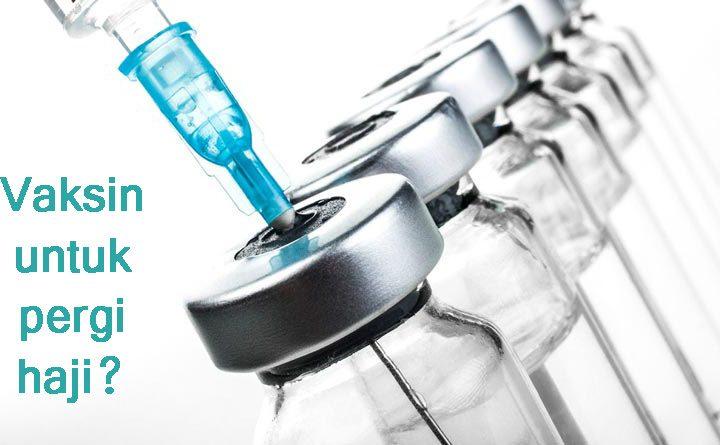 Vaksin Sebelum Berangkat Naik Haji